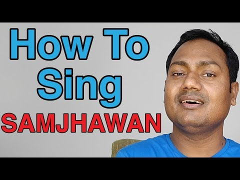 "How To Sing ""Samjhawan - Rahat Fateh Ali Khan"" Bollywood Singing Lessons online"