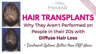 Treating Diffuse Hair Loss in Men - Why Transplants Can't be Done, and Better Treatment than PRP