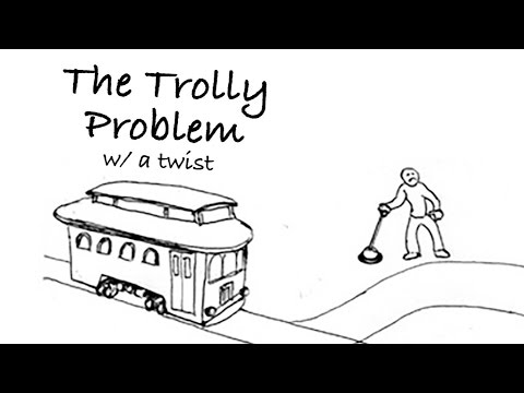 The Trolley Problem (with a Twist)