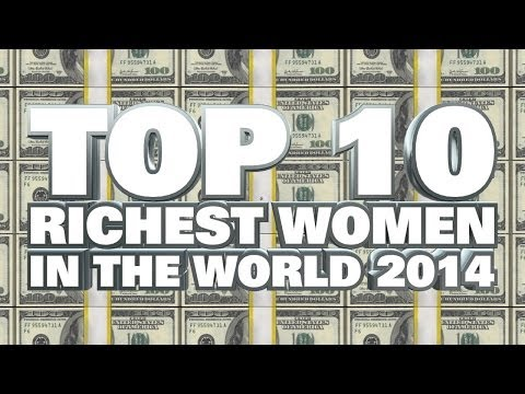 Top 10 Richest Women in the World 2014