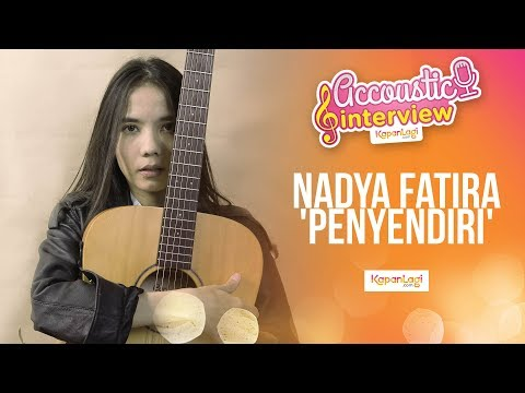 Nadya Fatira - Penyendiri (Acoustic Interview Part 1)