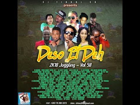 DJ TINDOL 3D  - DESO IT DEH MIXTAPE 2018 VOL 58