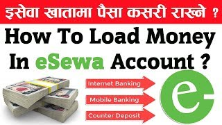 How To Load Money In eSewa Account ? | Internet Banking | Mobile SMS Banking | eSewa Bank Deposit 👍