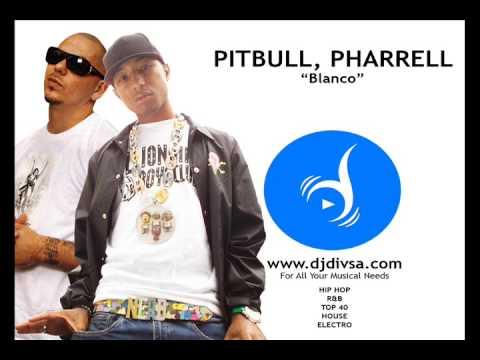 Pitbull, Pharrell  Blanco