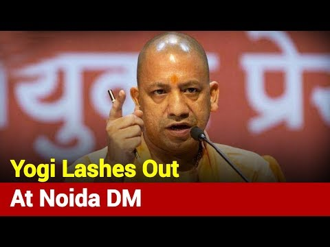 Yogi Adityanath Lashes Out At Noida DM Over For Failing To Contain COVID-19   News Nation
