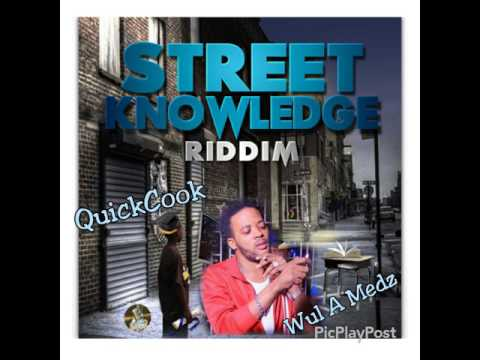 Quickcook-Wul A Medz(Street Knowledge Riddim)