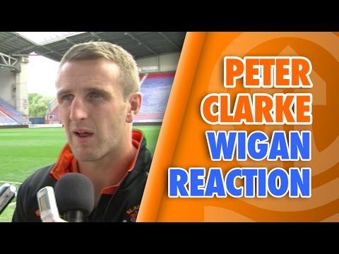 Wigan Reaction: Peter Clarke