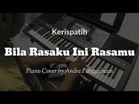 Bila Rasaku Ini Rasamu - Kerispatih | Piano Cover By Andre Panggabean