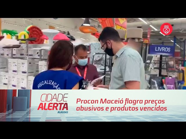 Procon Maceió flagra preços abusivos e produtos vencidos