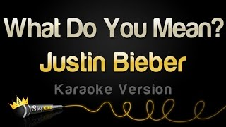 Justin Bieber - What Do You Mean? (Karaoke Version)