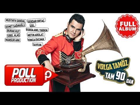 Volga Tamöz - Tam 90'dan ( Full Album )