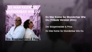 Es War Keine So Wunderbar Wie Du (Tribute Version 2011)