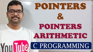 C PROGRAMMING - INTRODUCTION TO POINTERS & POINTER ARITHMETIC