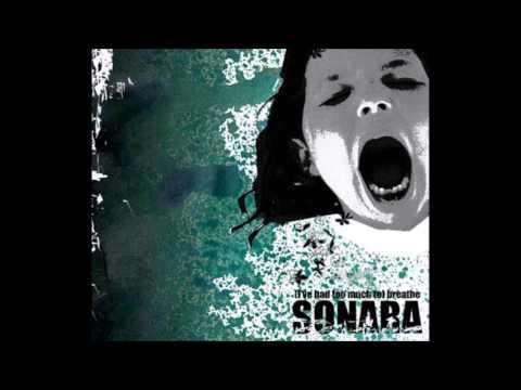 Sonara - I've Had Too Much To Breathe