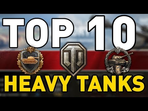 World Of Tanks - TOP 10: HEAVY TANKS