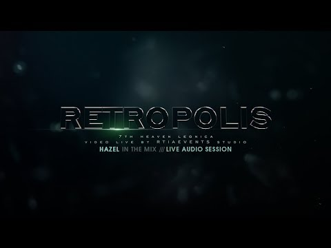 RETROPOLIS @ 7th Heaven - HAZEL LIVE AUDIO