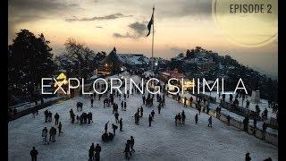 Exploring Shimla |  Famous Places in Shimla | Episode 2 {Hindi}
