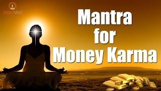 Chant Om Rahave Namaha & Om Durgeyee Namaha to Create Money Karma