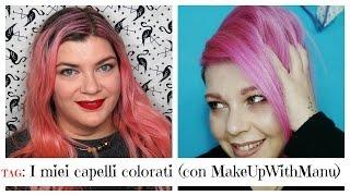 Tag: I miei capelli colorati (collaborazione con MakepwithManu)