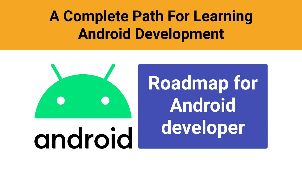 Roadmap for Android Developer - A Complete Path For Learning Android Development with Resources