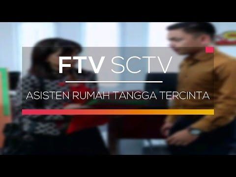 FTV SCTV - Asisten Rumah Tangga Tercinta