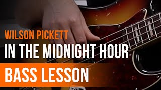 Wilson Pickett - 'In the Midnight Hour' Full Song Tutorial for Bass