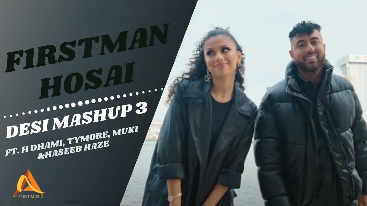 Download F1rstman & Hosai - Desi Mashup 3 ft, H Dhami, Tymore, Muki & Haseeb Haze (Prod. by Harun B)