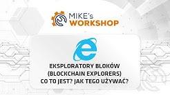 Eksploratory Bloków (Blockchain Explorers) - Co to jest? Jak tego używać? - Mike's Workshop