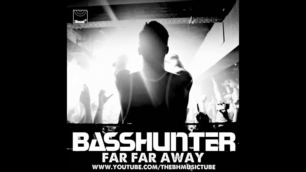 Basshunter - Far Far Away (Radio Edit)