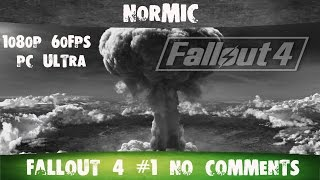 Fallout 4 1 Война No comments 1080p 60FPS PC ULTRA Русские субтитры Normic