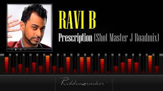 Ravi B - Prescription (Shot Master J Roadmix) [Soca 2013]