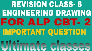 REVISION CLASS- 6, ENGINEERING DRAWING FOR ALP CBT- 2