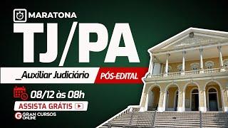 Maratona – TJ/PA: Auxiliar Judiciário