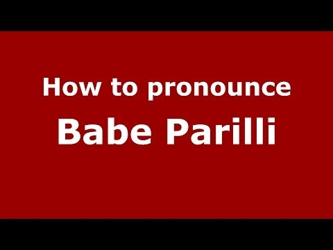 How to pronounce Babe Parilli (Italian/Italy)  - PronounceNames.com