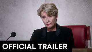 THE CHILDREN ACT Official Trailer - Emma Thompson, Stanley Tucci [HD]