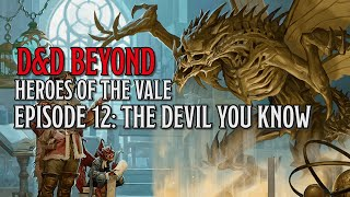 The Devil You Know: Heroes of the Vale Episode 12