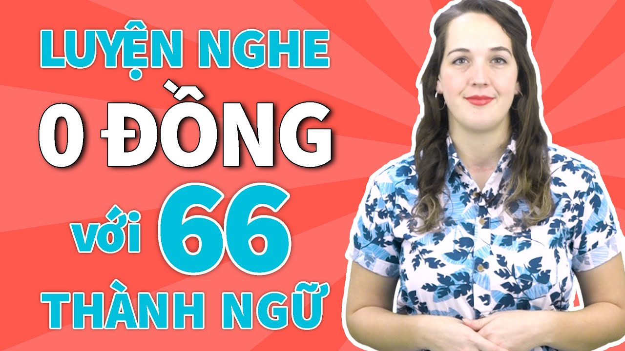 66 THÀNH NGỮ TIẾNG ANH CHUẨN MỸ – Học Tiếng Anh Online (Trực Tuyến)