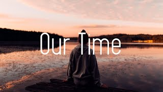 WildVibes & VARGENTA - Our Time (Lyrics) ft. Arild Aas