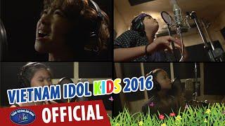 vietnam idol kids 2016 - hau truong top 4 thu am ca khuc dau tay