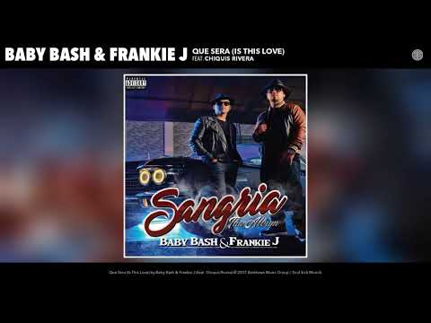 Baby Bash & Frankie J - Que Será (Is The Love) Feat. Chiquis Rivera