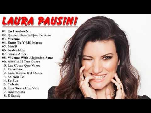 Laura Pausini Greatest Hits   The Best of Laura Pausini [Full Album Live]