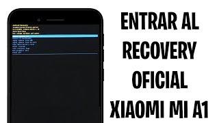 ENTRAR EN EL RECOVERY OFICIAL EN EL XIAOMI MI A1 (REVIVIRLO DE UN BRICK..)