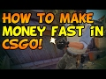 How to Make Money on CSGO FAST!