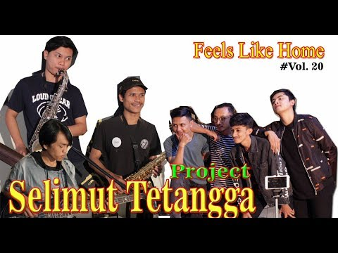 Selimut Tetangga Project - Live (FEELS LIKE HOME) Vol.20
