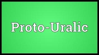 Proto-Uralic Meaning