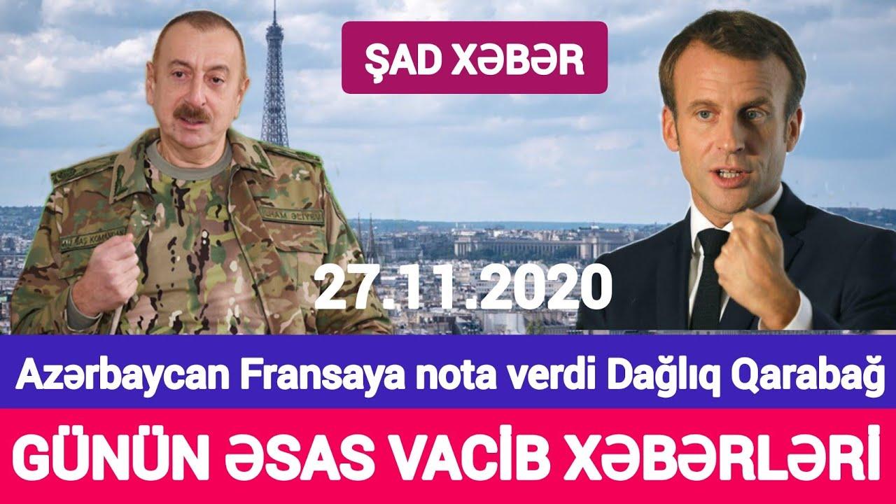 Əsas xəbərlər 27.11.2020 Azərbaycan Fransaya nota verdi, son xeberler bugun 2020