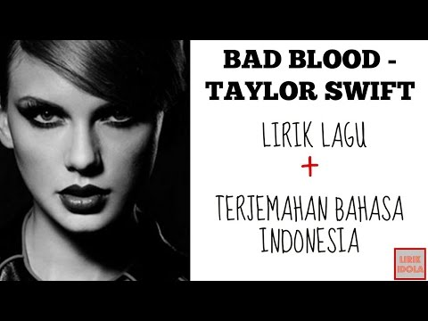 BAD BLOOD  - TAYLOR SWIFT (COVER)| LIRIK DAN TERJEMAHAN BAHASA INDONESIA
