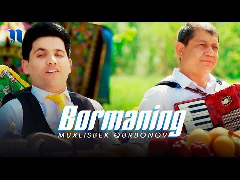 Muxlisbek Qurbonov - Bormaning muxammas