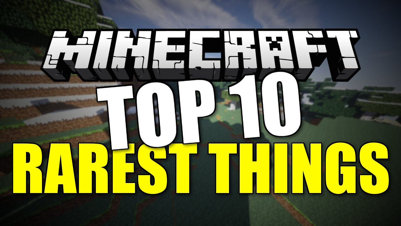 TOP 11 RAREST THINGS IN MINECRAFT!  Minecraft Top 11