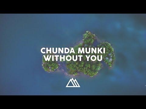 Chunda Munki - Without You (Original Mix)